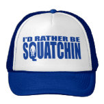 I'D RATHER BE SQUATCHIN HAT - Finding Bigfoot