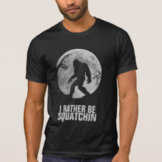 I'd rather be squatchin - moon and silhouette T-Shirt