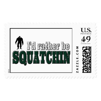 I'd Rather Be SQUATCHIN Stamps