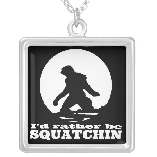 I'd Rather be Squatchin Silver Plated Necklace
