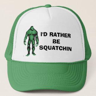 I'd Rather Be Squatchin Trucker Hat