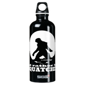 I'd Rather be Squatchin Water Bottle