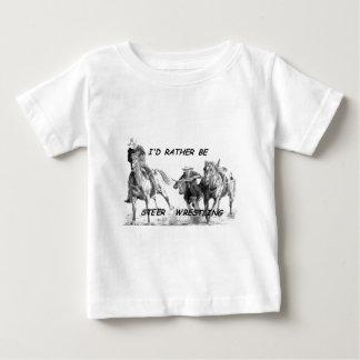 I'd Rather Be Steer Wrestling Baby T-Shirt
