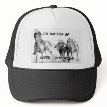I'd Rather Be Steer Wrestling Trucker Hat
