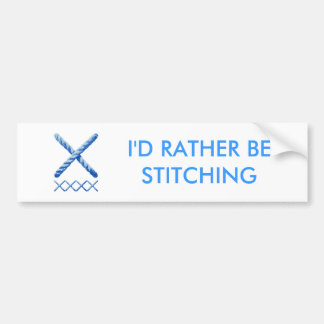 I'D RATHER BE STITCHING BUMPER STICKER