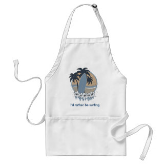 I'd rather be surfing adult apron