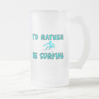 I'd rather be surfing frosted glass beer mug