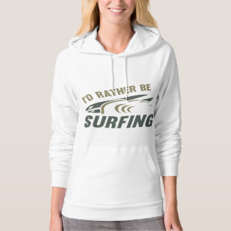 I'd Rather Be Surfing Hoodie