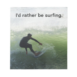 I'd rather be surfing notes
