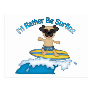 I'd Rather Be Surfing Pug Surfer Gifts and tees Postcard