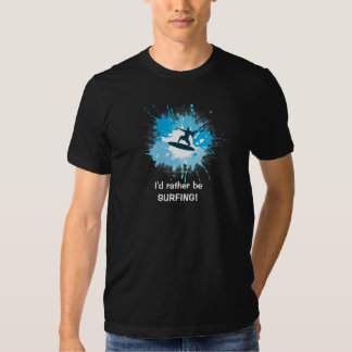 I'd rather be SURFING! T-Shirt (Black)
