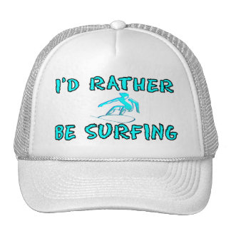 I'd rather be surfing trucker hat