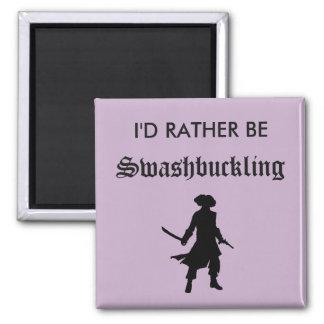 I'd Rather Be Swashbuckling Magnet