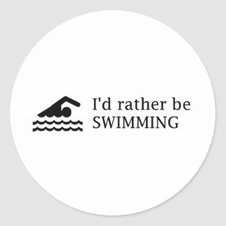I'd rather be SWIMMING Classic Round Sticker