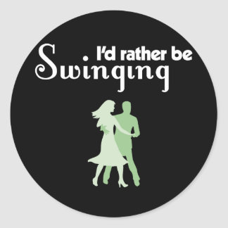 I'd Rather Be Swinging Classic Round Sticker