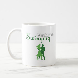 I'd Rather Be Swinging Coffee Mug