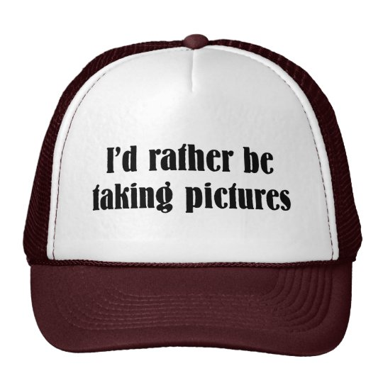I'd Rather Be Taking Pictures Trucker Hat