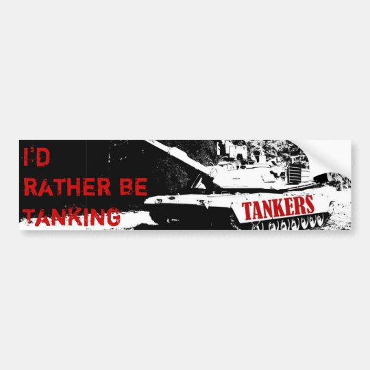 I'd rather be Tanking Bumper Sticker