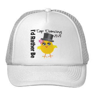 I'd Rather Be Tap Dancing Trucker Hat