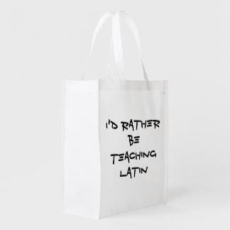 I'D RATHER BE TEACHING LATIN Black Text on White Market Tote