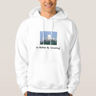I'd Rather Be Traveling! Hoodie