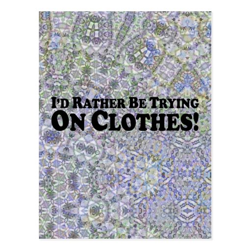 I'd Rather Be Trying On Clothes - Multi-Products Postcard