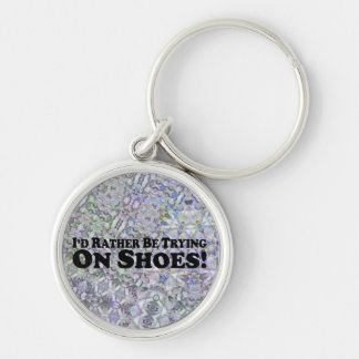 I'd Rather Be Trying On Shoes - Bumper Sticker Key Chains