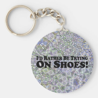 I'd Rather Be Trying On Shoes - Bumper Sticker Key Chain
