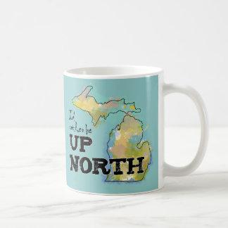 I'd rather be Up North Michigan Coffee Mug