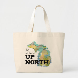 I'd rather be Up North Michigan Jumbo Tote Bag