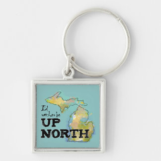 I'd rather be Up North Michigan Silver-Colored Square Keychain