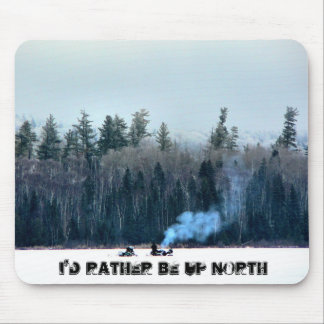 I'd rather be Up North Mousepad