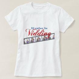 I'd Rather Be Vidding DW revised T-Shirt