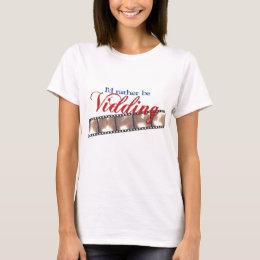 I'd Rather Be Vidding - Nine T-Shirt