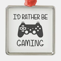 I'd Rather Be Video Gaming Metal Ornament