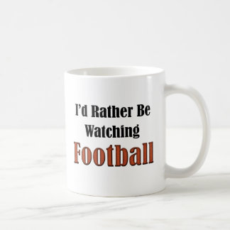 I'd Rather Be Watching Football Coffee Mug