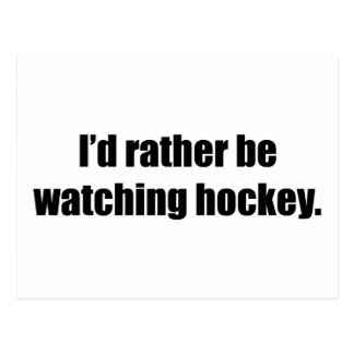 I'd Rather Be Watching Hockey Postcard