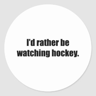I'd Rather Be Watching Hockey Classic Round Sticker