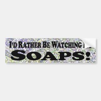 I'd Rather Be Watching My Soaps - Bumper Sticker Car Bumper Sticker
