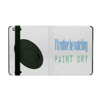 I'd Rather Be Watching Paint Dry iPad Folio Cases