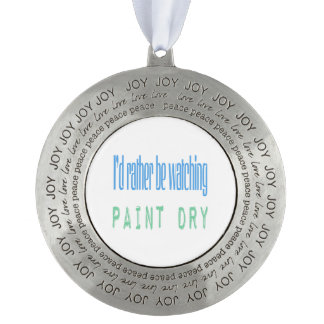 I'd Rather Be Watching Paint Dry Ornament