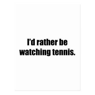 I'd Rather Be Watching Tennis Postcard