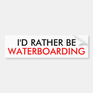 I'D RATHER BE, WATERBOARDING BUMPER STICKER