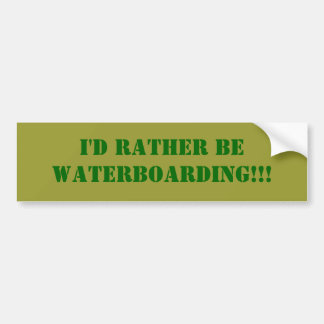 I'd Rather Be WATERBOARDING!!! Car Bumper Sticker