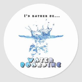 I'd Rather Be Waterboarding Classic Round Sticker