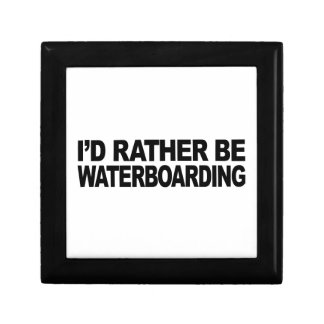 I'd Rather Be Waterboarding Trinket Box