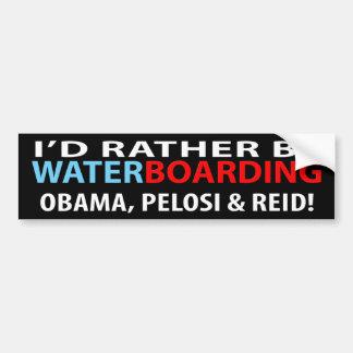 I'd Rather Be Waterboarding Obama, Pelosi & Ried Car Bumper Sticker