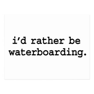 i'd rather be waterboarding. postcard