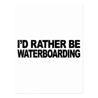 I'd Rather Be Waterboarding Postcard