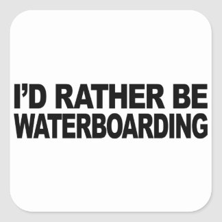I'd Rather Be Waterboarding Square Sticker
